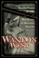 Go to record Wanton West : madams, money, murder, and the wild women of...
