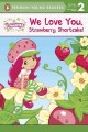 Go to record We love you, Strawberry Shortcake!