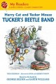 Go to record Harry Cat and Tucker Mouse : Tucker's beetle band