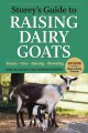Go to record Storey's guide to raising dairy goats : breeds, care, dair...