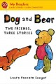 Go to record Dog and bear : two friends, three stories