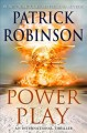 Go to record Power play : an international thriller
