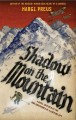 Go to record Shadow on the mountain : a novel inspired by the true adve...