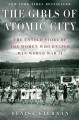 Go to record The girls of Atomic City : the untold story of the women w...