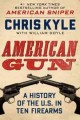 Go to record American gun :  a history of the U.S. in ten firearms