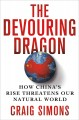Go to record The devouring dragon : how China's rise threatens our natu...