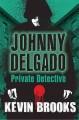 Go to record Johnny Delgado : private detective