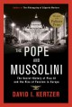 Go to record The Pope and Mussolini : the secret history of Pius XI and...