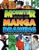 Go to record Monster book of manga drawing : 150 step-by-step projects ...