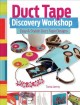 Go to record Duct tape discovery workshop : easy & stylish duct tape de...