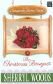 Go to record The Christmas bouquet [text (large print)] : a Chesapeake ...