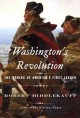 Go to record Washington's revolution : the making of America's first le...