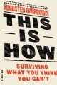 Go to record This is how : surviving what you think you can't