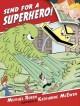 Go to record Send for a superhero!
