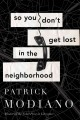Go to record So you don't get lost in the neighborhood : a novel