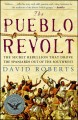 Go to record The Pueblo Revolt : the secret rebellion that drove the Sp...
