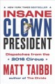 Go to record Insane clown president : dispatches from the 2016 circus