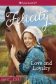 Go to record American Girl®. a Felicity classic. Volume1: Love and loya...