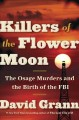 Go to record Killers of the Flower Moon : the Osage murders and the bir...
