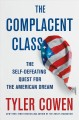 Go to record The complacent class : the self-defeating quest for the Am...