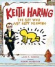 Go to record Keith Haring : the boy who just kept drawing