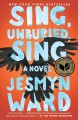 Go to record Sing, unburied, sing : a novel