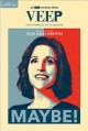 Go to record Veep. The complete fifth season / [videorecording]