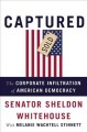 Go to record Captured : the corporate infiltration of American democracy