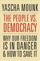 Go to record The people vs. democracy : why our freedom is in danger an...