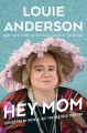Go to record Hey mom : stories for my mother, but you can read them too