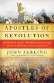 Go to record Apostles of revolution : Jefferson, Paine, Monroe and the ...