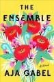 Go to record The ensemble : a novel