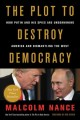 Go to record The plot to destroy democracy : how Putin and his spies ar...