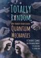 Go to record Totally random : why nobody understands quantum mechanics ...