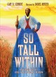 Go to record So tall within : Sojourner Truth's long walk toward freedom