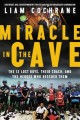 Go to record Miracle in the cave : the 12 lost boys, their coach, and t...