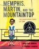 Go to record Memphis, Martin, and the mountaintop : the sanitation stri...