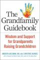 Go to record The grandfamily guidebook : wisdom and support for grandpa...