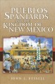 Go to record Pueblos, Spaniards, and the kingdom of New Mexico /