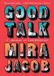 Go to record Good talk : a memoir in conversations