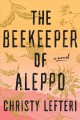 Go to record The beekeeper of Aleppo : a novel
