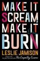 Go to record Make it scream, make it burn : essays
