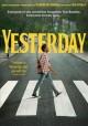 Go to record Yesterday [videorecording]