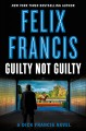 Go to record Guilty not guilty : a Dick Francis novel
