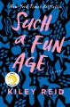 Go to record Such a fun age : a novel