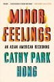 Go to record Minor feelings : an Asian American reckoning