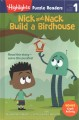 Go to record Nick and Nack build a birdhouse