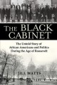 Go to record The black cabinet : the untold story of African Americans ...