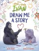 Go to record The one and only Ivan : Draw me a story