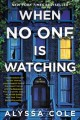 Go to record When no one is watching : a thriller.